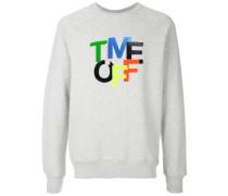 Time Off sweatshirt