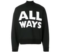 All Ways sweatshirt
