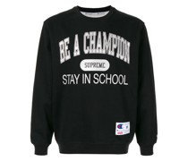 x Champion 'Stay in School' Sweatshirt