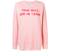 This Will End In Tears sweatshirt