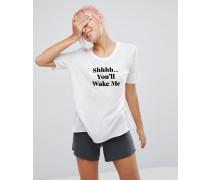 Shh You'll Wake Me - T-Shirt