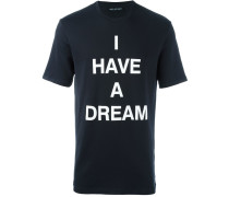 'I have a dream' T-Shirt