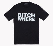 Bitch Where T-shirt