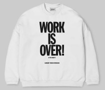 W' Ellery Work Is Over Sweatshirt / Sweatshirt