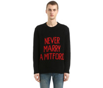 BAUMWOLLPULLOVER 'NEVER MARRY A MITFORD'